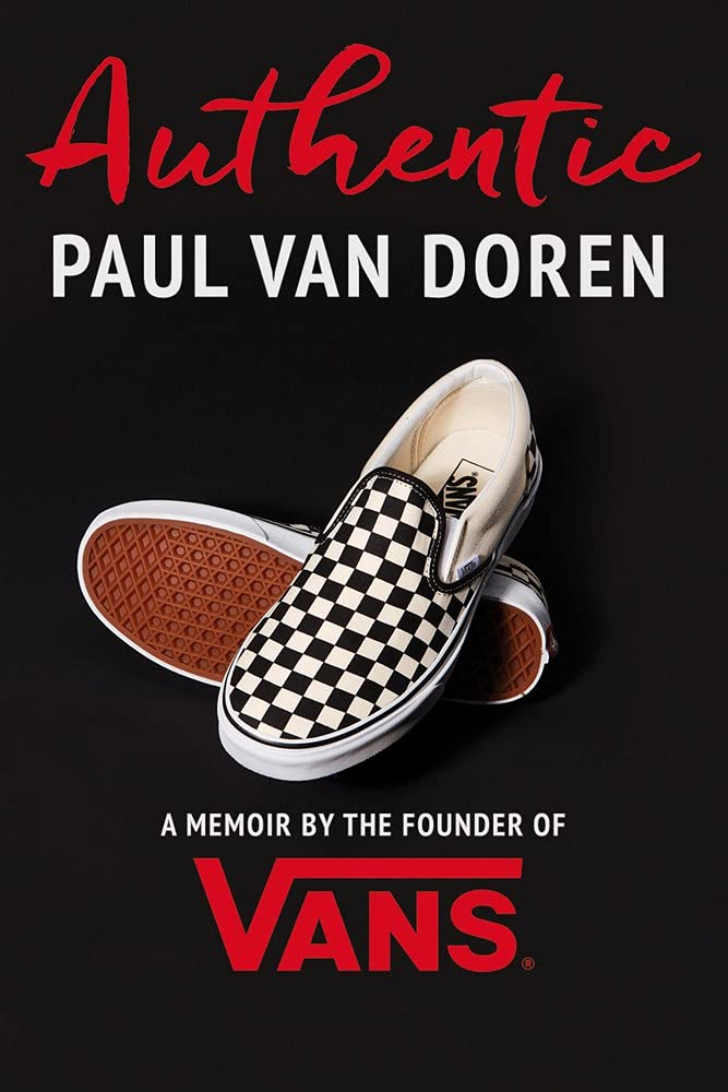 Authentic: a momoir by the founder of Vans